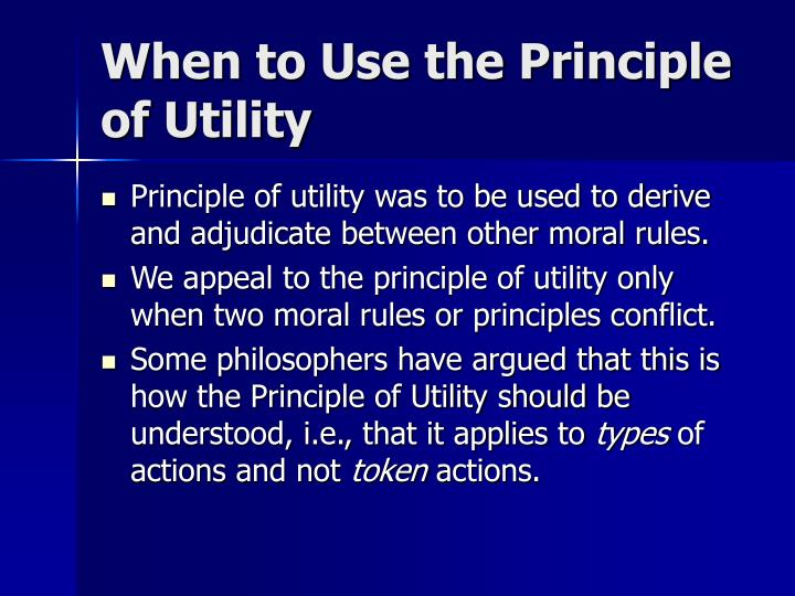 When to Use the Principle of Utility