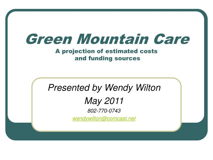 green mountain care a projection of estimated costs and funding sources n.