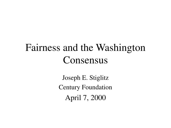 fairness and the washington consensus n.