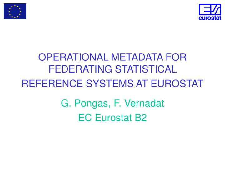 operational metadata for federating statistical reference systems at eurostat n.