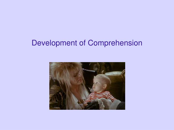 Development of Comprehension
