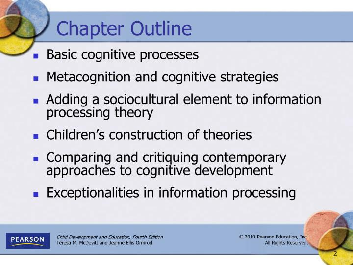 approaches to cognitive development in middle childhood Describe the common critiques of piaget's theory of cognitive development describe the advancements in memory during middle childhood describe how metamemory and control strategies impact the memory of school-age children.