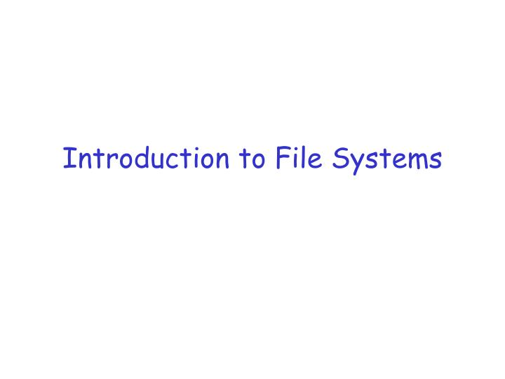 introduction to file systems n.