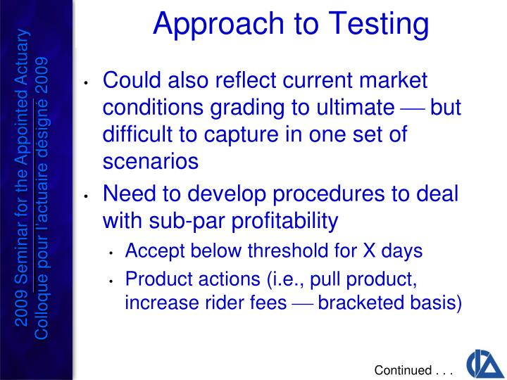 Could also reflect current market conditions grading to ultimate  but difficult to capture in one set of scenarios