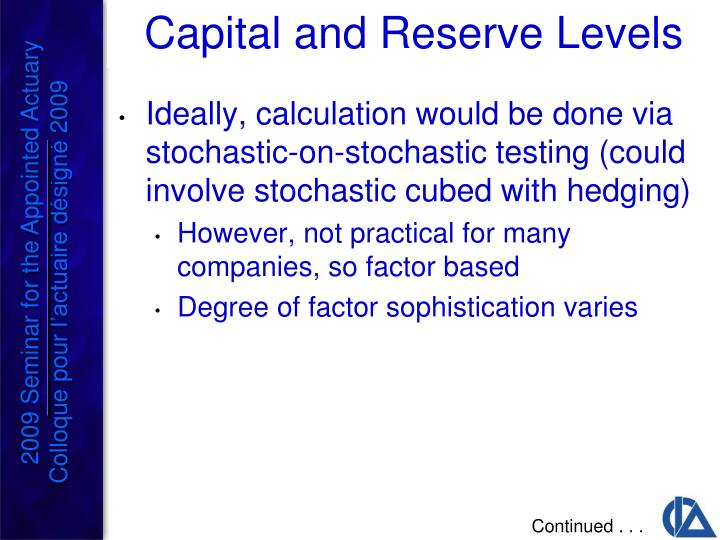 Ideally, calculation would be done via stochastic-on-stochastic testing (could involve stochastic cubed with hedging)