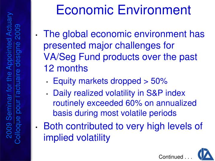 The global economic environment has presented major challenges for VA/Seg Fund products over the past 12 months
