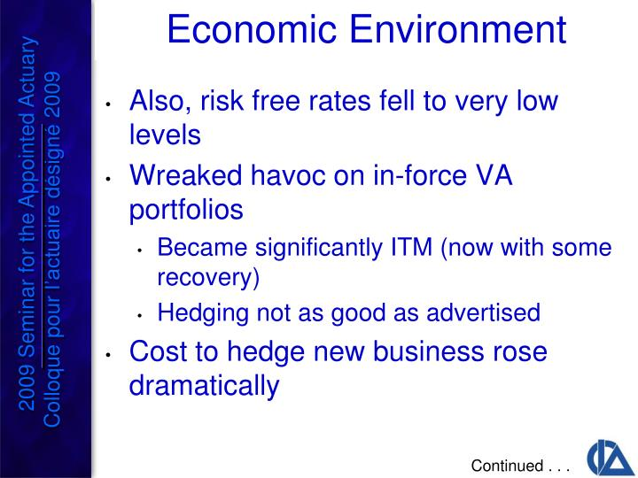 Also, risk free rates fell to very low levels