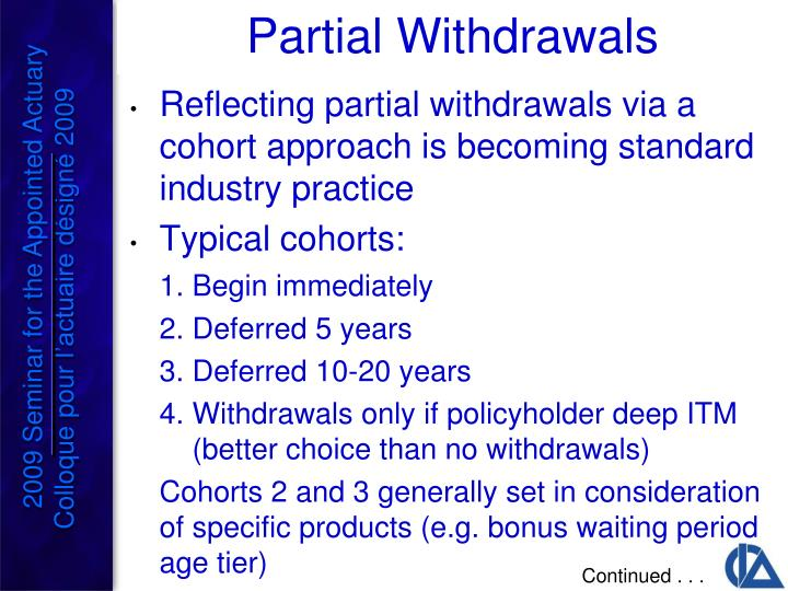 Reflecting partial withdrawals via a cohort approach is becoming standard industry practice