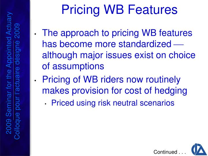 The approach to pricing WB features has become more standardized