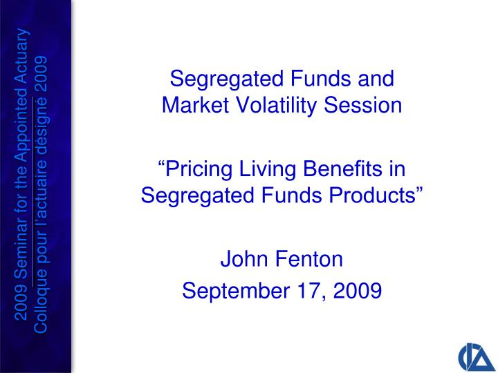 Segregated Funds and