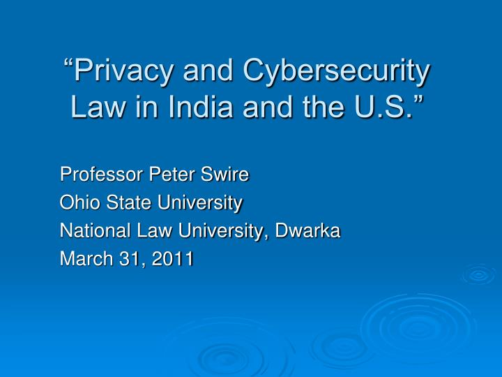 Privacy and cybersecurity law in india and the u s