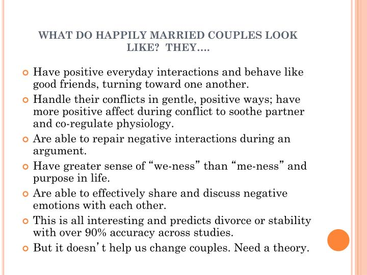 WHAT DO HAPPILY MARRIED COUPLES LOOK LIKE? THEY….