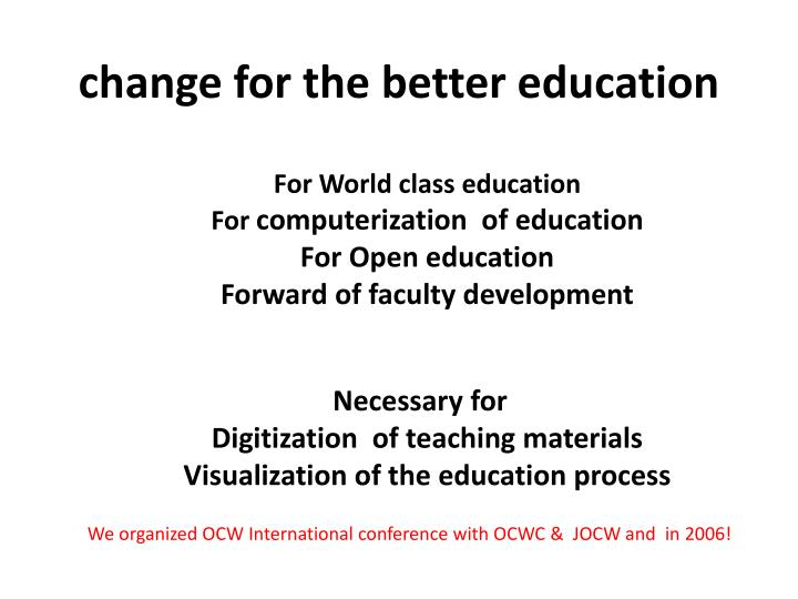 Change for the better education