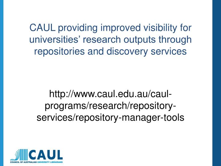 CAUL providing improved visibility for universities' research outputs through repositories and discovery services