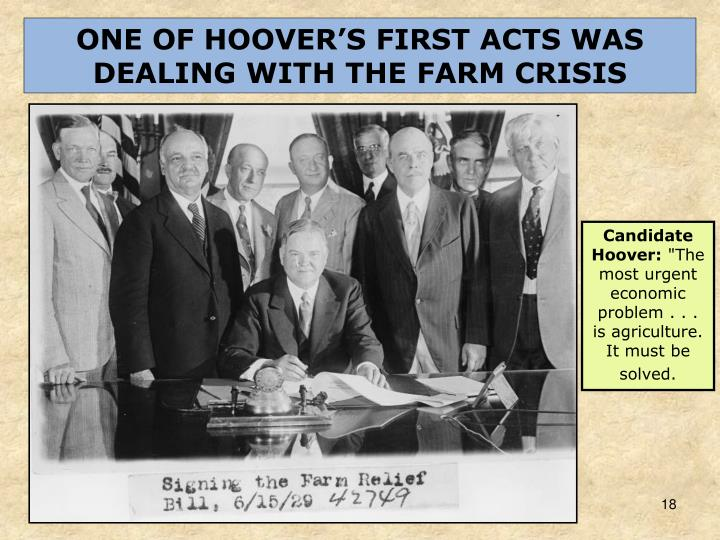 ONE OF HOOVER'S FIRST ACTS WAS DEALING WITH THE FARM CRISIS