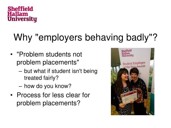 Why employers behaving badly