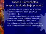 tubos fluorescentes vapor de hg de baja presi n