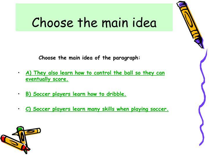 Choose the main idea