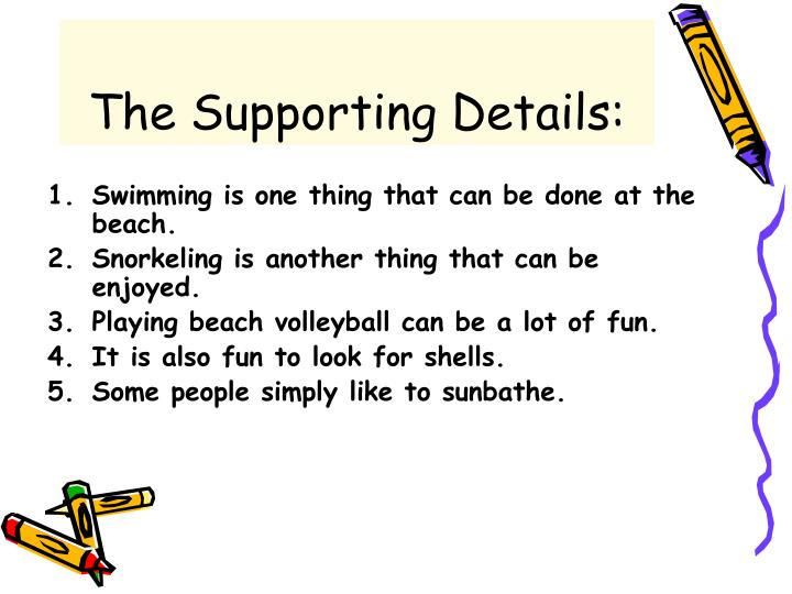 The Supporting Details: