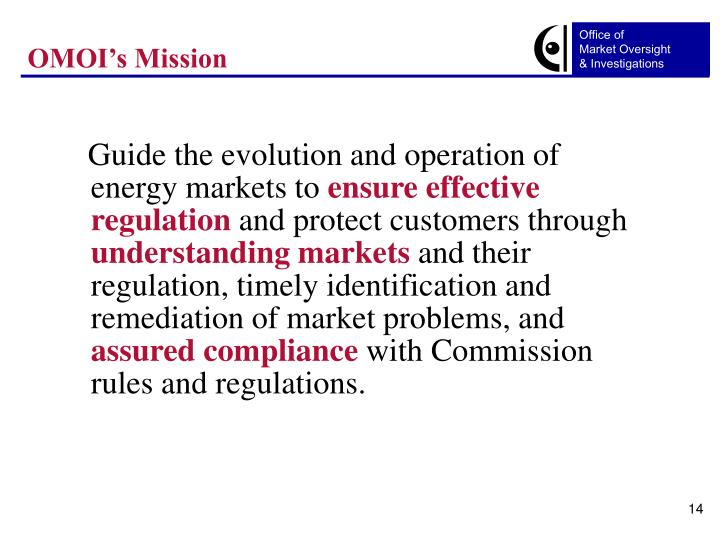Guide the evolution and operation of energy markets to