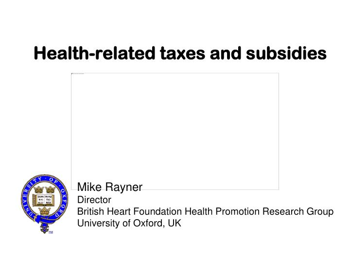 Health related taxes and subsidies