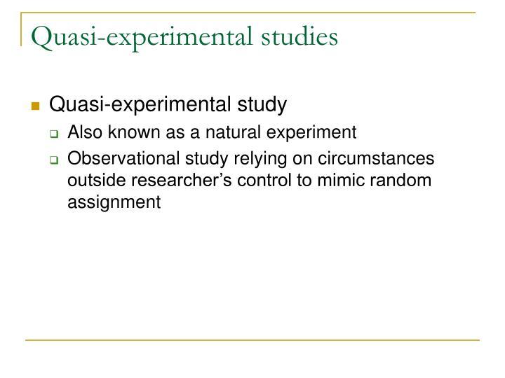 Quasi-experimental studies