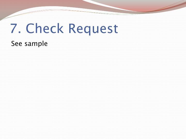 7. Check Request