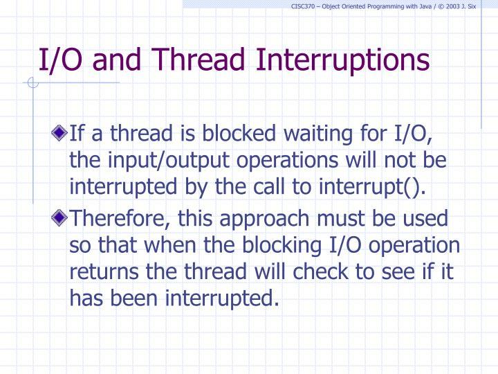 I/O and Thread Interruptions