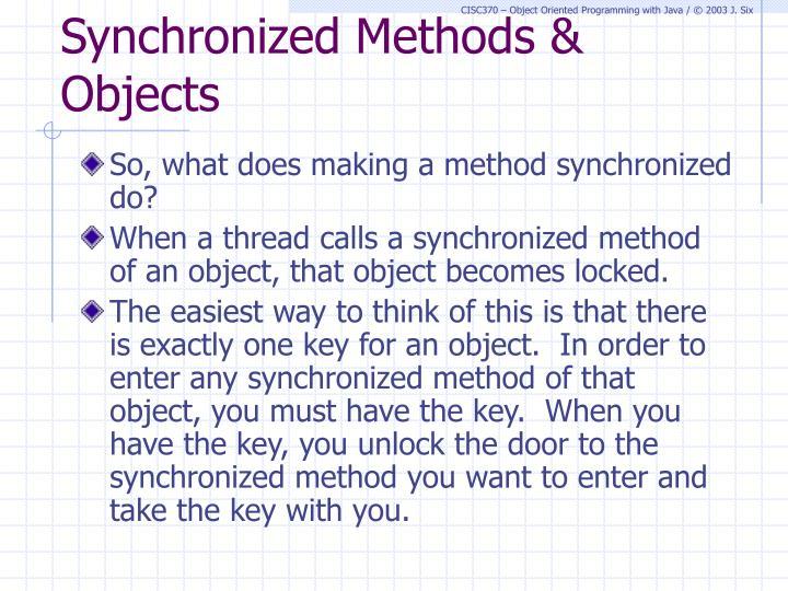 Synchronized Methods & Objects