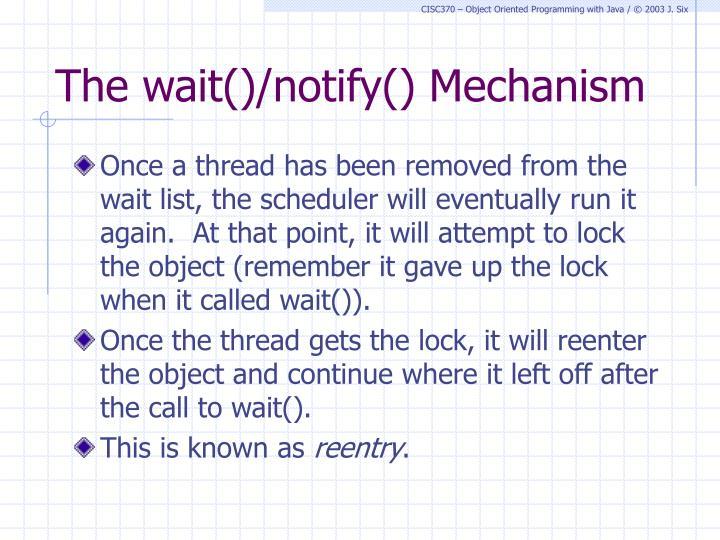 The wait()/notify() Mechanism