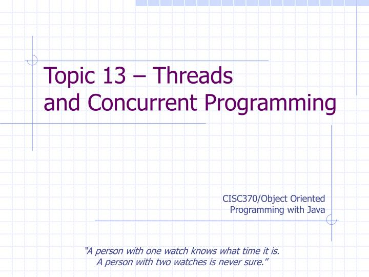 Topic 13 threads and concurrent programming