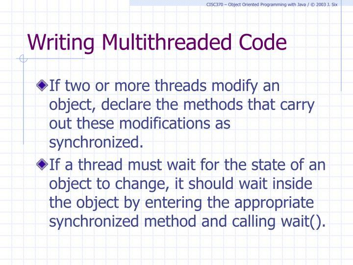 Writing Multithreaded Code