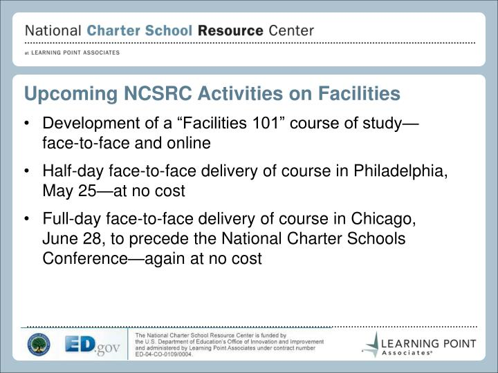 Upcoming NCSRC Activities on Facilities