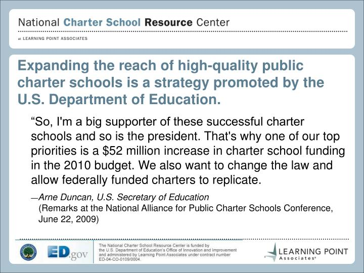 Expanding the reach of high-quality public charter schools is a strategy promoted by the U.S. Department of Education.