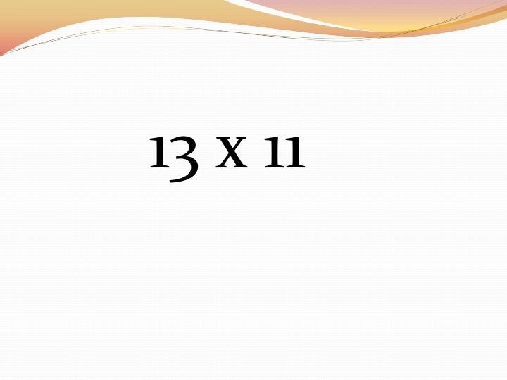 13 x 11