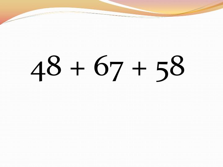 48 + 67 + 58