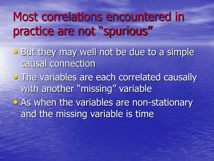 """Most correlations encountered in practice are not """"spurious"""""""