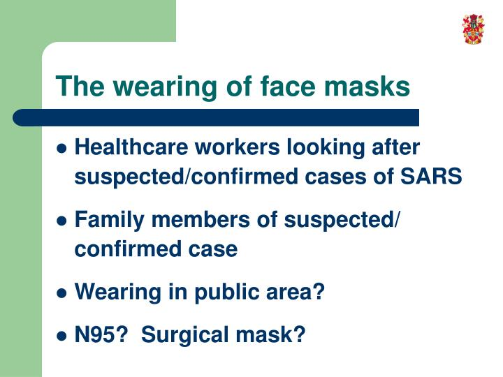 The wearing of face masks