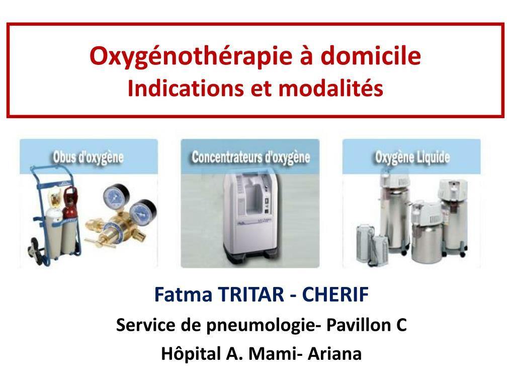PPT - Oxygénothérapie à domicile Indications et modalités