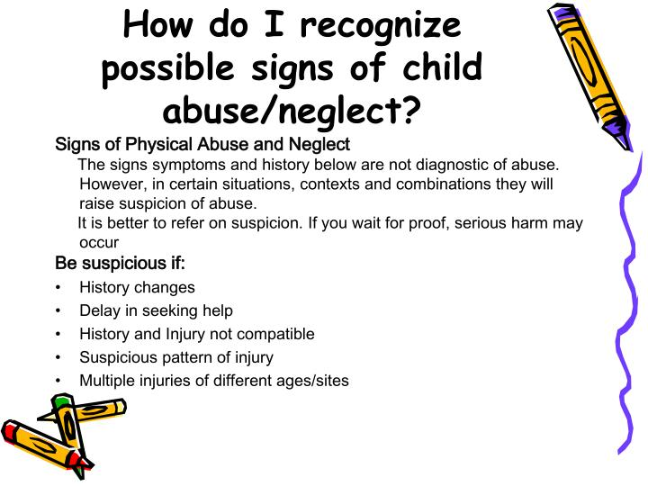 How do I recognize possible signs of child abuse/neglect?