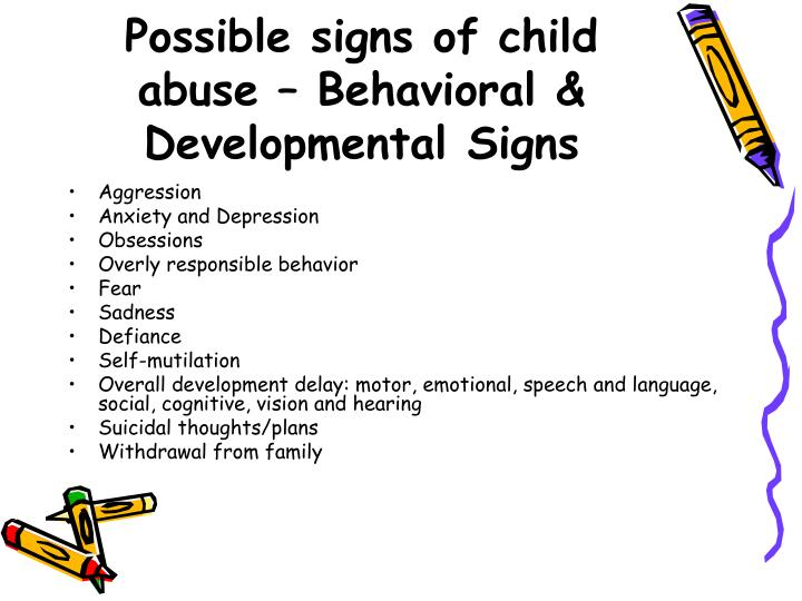 Possible signs of child abuse – Behavioral & Developmental Signs