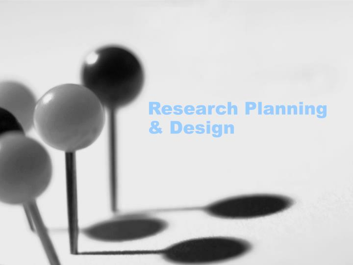 Research planning design