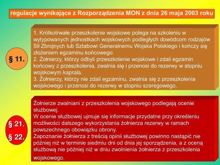 1. Krótkotrwałe przeszkolenie wojskowe polega na szkoleniu w wytypowanych jednostkach wojskowych podległych dowódcom rodzajów Sił Zbrojnych lub Sztabowi Generalnemu Wojska Polskiego i kończy się złożeniem egzaminu końcowego.
