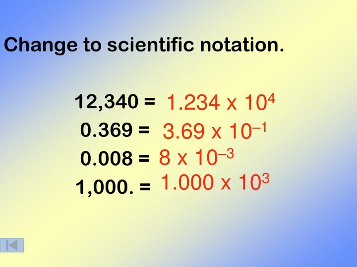 Change to scientific notation.