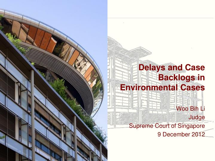 delays and case backlogs in environmental cases n.