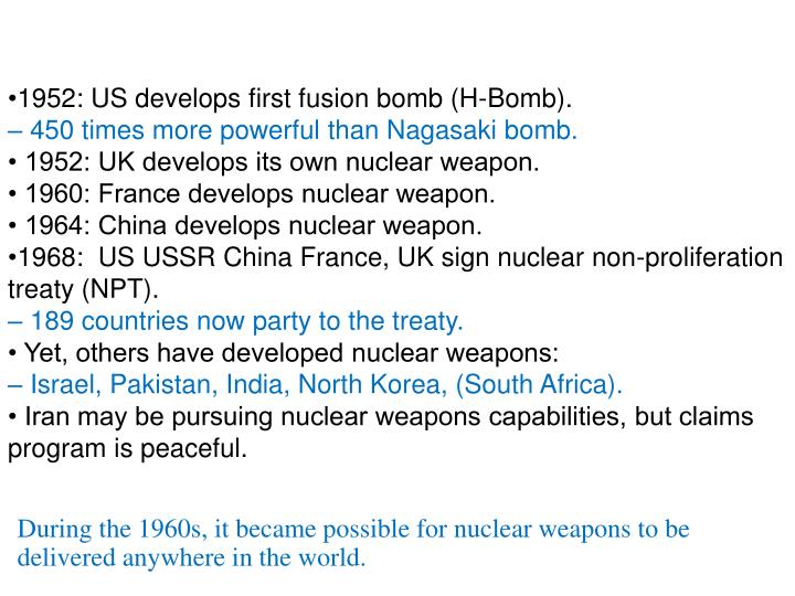 1952: US develops first fusion bomb (H-Bomb).