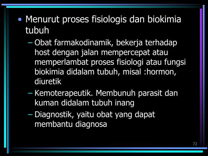 Menurut proses fisiologis dan biokimia tubuh
