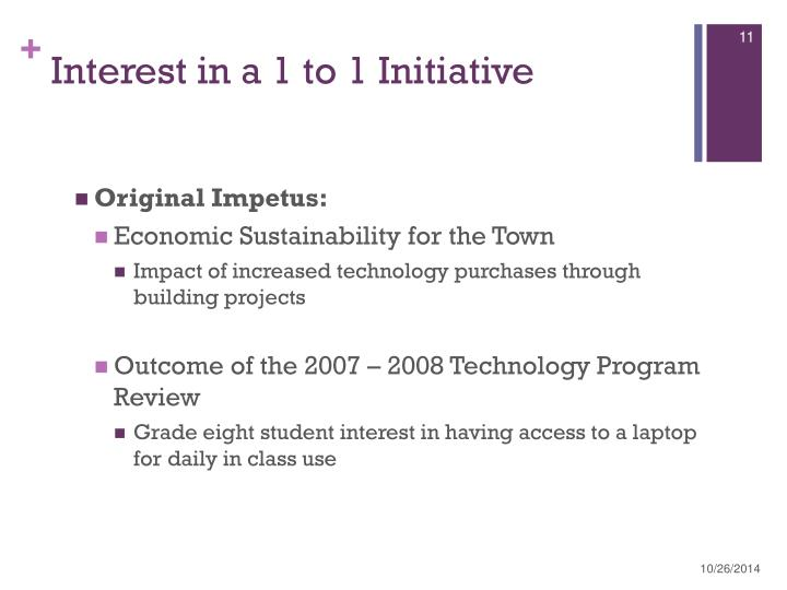 Interest in a 1 to 1 Initiative