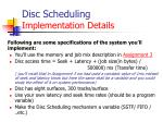 disc scheduling implementation details