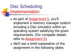 disc scheduling implementation